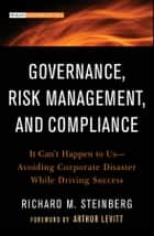 Governance, Risk Management, and Compliance ebook by Richard M. Steinberg