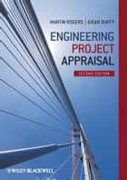 Engineering Project Appraisal ebook by Martin Rogers,Aidan Duffy