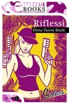 Riflessi (Sisters) ebook by Elena Taroni Dardi