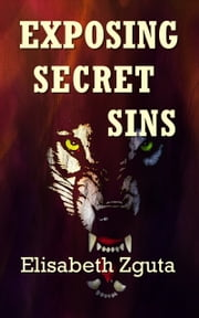 Exposing Secret Sins (Curses & Secrets Book Two) ebook by Elisabeth Zguta
