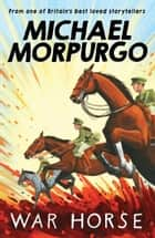 War Horse ebook by Michael Morpurgo