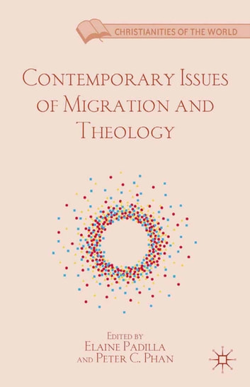 Contemporary Issues of Migration and Theology ebook by