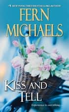 Kiss and Tell ebook by Fern Michaels