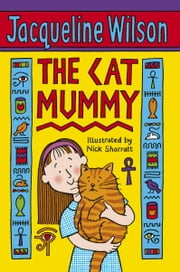 The Cat Mummy ebook by Jacqueline Wilson