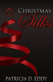 Christmas Silks ebook by Patricia D. Eddy