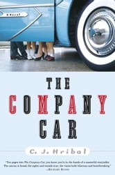 The Company Car - A Novel ebook by C.J. Hribal
