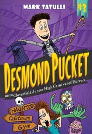 Desmond Pucket and the Cloverfield Junior High Carnival of Horrors ebook by Mark Tatulli