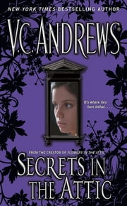 Secrets in the Attic ebook by V.C. Andrews