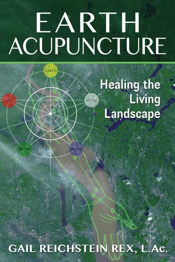 Earth acupuncture ebook by gail reichstein rex l earth acupuncture healing the living landscape ebook by gail reichstein rex l fandeluxe Ebook collections