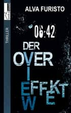Der Overview-Effekt - 6:42 Uhr ebook by Alva Furisto