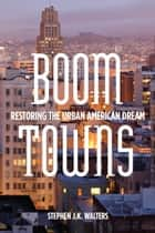 Boom Towns ebook by Stephen Walters