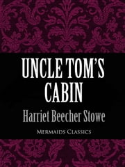 Uncle Tom's Cabin (Mermaids Classics) ebook by Harriet Beecher Stowe