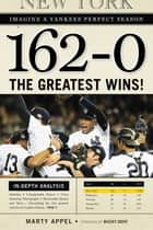 162-0: Imagine a Yankees Perfect Season ebook by Marty Appel,Bucky Dent