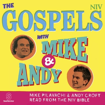 The Gospels with Mike and Andy audiobook by New International Version