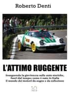 L'attimo ruggente ebook by Roberto Denti