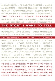 The Story I Want To Tell: Explorations in the Art of Writing ebook by The Telling Room,Elizabeth Gilbert,Richard Blanco,Jonathan Lethem,Bill Roorbach,Richard Russo,Ann Beattie,Lily King,Monica Wood,Dave Eggers