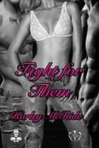 Fight for Them ebook by Harley McRide