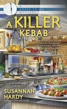 A Killer Kebab ebook by Susannah Hardy