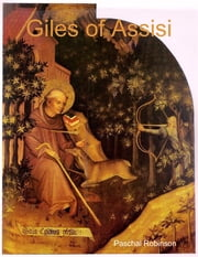 Giles of Assisi ebook by Paschal Robinson