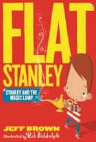 Stanley and the Magic Lamp (Flat Stanley) ebook by