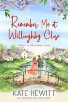 Remember Me at Willoughby Close ebook by Kate Hewitt