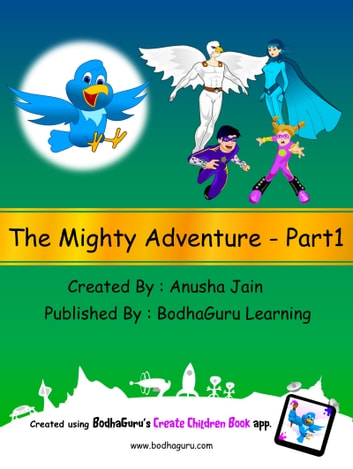 The Mighty Adventure: Part 1 ebook by BodhaGuru Learning
