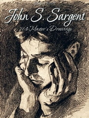 John S. Sargent: 194 Master's Drawings ebook by Blagoy Kiroff