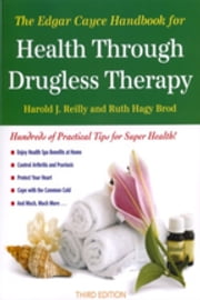 The Edgar Cayce Handbook for Health Through Drugless Therapy ebook by Harold J. Reilly, Ruth Hagy Brod