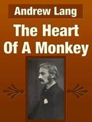 The Heart Of A Monkey ebook by Andrew Lang
