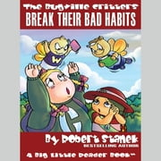 Break Their Bad Habits audiobook by Robert Stanek