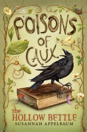 The Poisons of Caux: The Hollow Bettle (Book I) ebook by Susannah Appelbaum,Jennifer Taylor