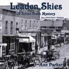 Leaden Skies - A Silver Rush Mystery audiobook by Ann Parker, Poisoned Pen Press
