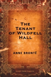 The Tenant of Wildfell Hall ebook by Anne Bronte