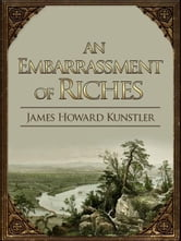 An Embarrassment of Riches ebook by James Howard Kunstler