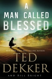 A Man Called Blessed ebook by Ted Dekker