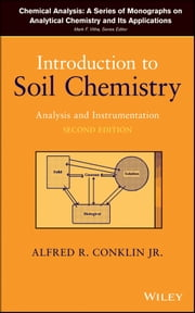 Introduction to Soil Chemistry - Analysis and Instrumentation ebook by Alfred R. Conklin