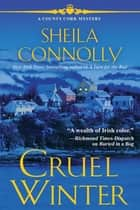 Cruel Winter - A County Cork Mysery ebook by Sheila Connolly