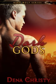 Dark Gods ebook by Dena Christy