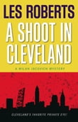 A Shoot in Cleveland: A Milan Jacovich Mystery (#9)