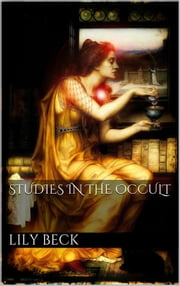 Studies in the Occult ebook by Lily Adams Beck