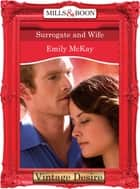 Surrogate and Wife (Mills & Boon Desire) ebook by Emily McKay