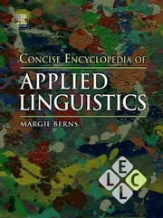 Concise Encyclopedia of Applied Linguistics ebook by Berns, Margie