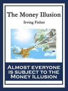 The Money Illusion ebook by Irving Fisher