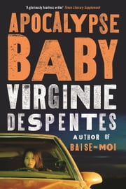 Apocalypse Baby ebook by Virginie Despentes