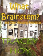 What Brainstem? ebook by Tracey Lee Hoy