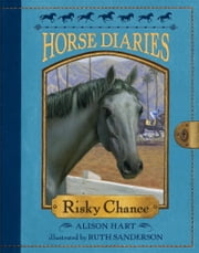 Horse Diaries #7: Risky Chance ebook by Alison Hart,Ruth Sanderson
