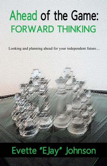 "Ahead of the Game - Forward Thinking ebook by Evette ""EJay"" Johnson"