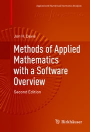 Methods of Applied Mathematics with a Software Overview ebook by Jon Davis