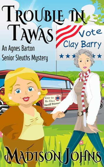 Trouble In Tawas - An Agnes Barton Senior Sleuths Mystery, #4 ebook by Madison Johns