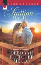 Stallion Magic ebook by Deborah Fletcher Mello